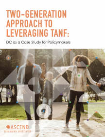 Two-Generation Approach to Leveraging TANF: DC as a Case Study for Policymakers