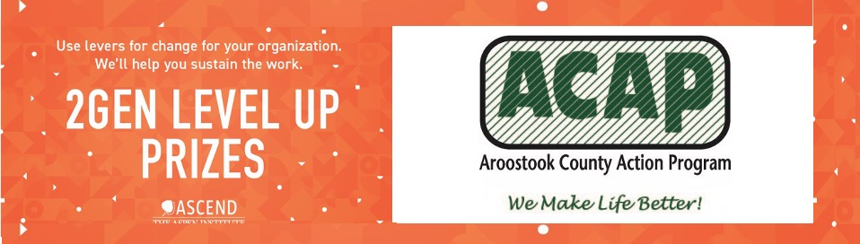 Aroostook County Action Program: 2Gen Platforms for Scale – Rooted in Community with National Reach